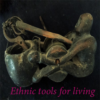Ethnic Tools For Living